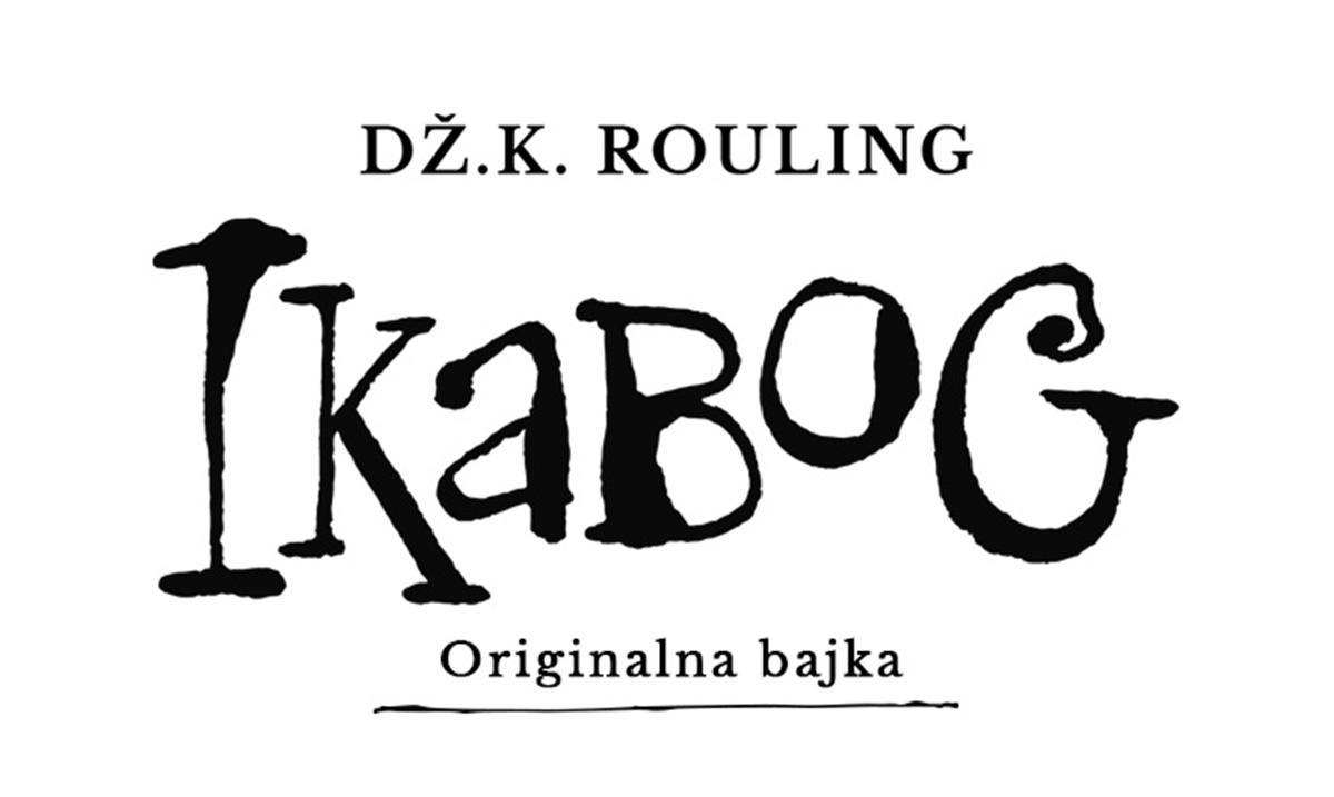 Ikabog - originalna bajka iz pera Dž.K. Rouling
